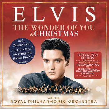 "Neu vertont vom Royal Philharmonic Orchestra -  Elvis ""The Wonder Of You""/ ""Christmas With Elvis"" (VÖ 24.11.) - Rezension"